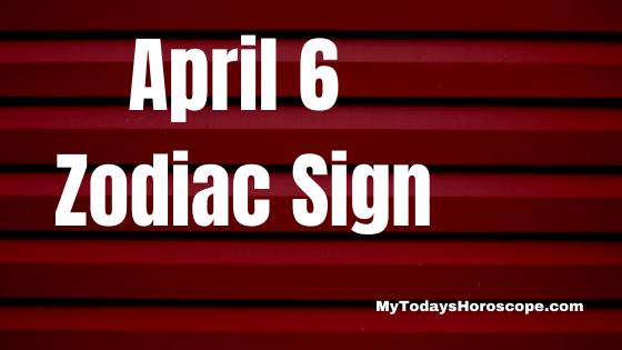 april-6-birthday-horoscope