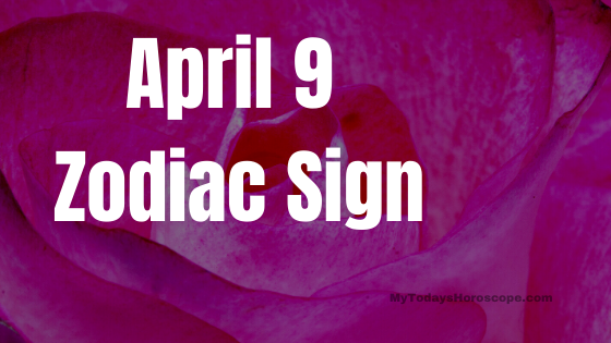 April 9 Aries Zodiac Sign Compatibility Birthday Horoscope