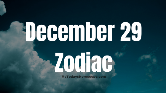 December 29 Zodiac Sign Horoscope Compatibility Personality Love Career