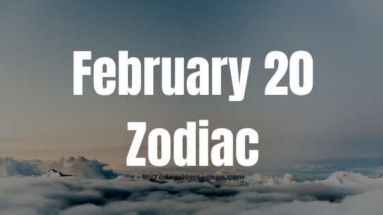 February 20 Pisces Zodiac Sign Star Sign Compatibility Birthday Horoscope