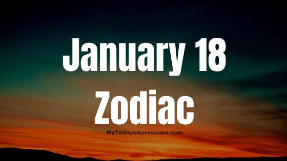 January 18 Capricorn Zodiac Sign Star Sign Compatibility Birthday Horoscope