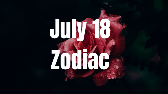 July 18 Cancer Zodiac Sign Compatibility Birthday Horoscope
