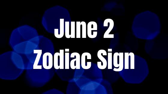 June 2 Gemini Zodiac Sign Compatibility Birthday Horoscope