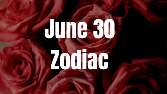 June 30 Astrological Sign