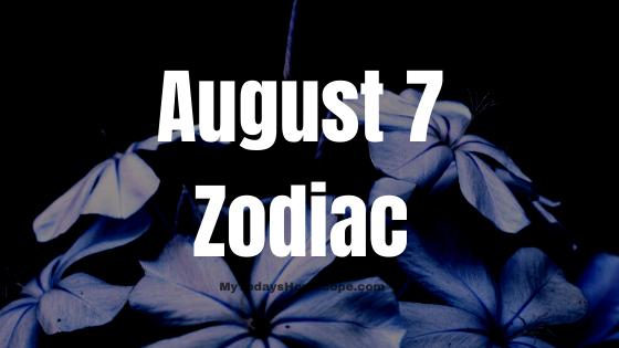 August 7 Leo Zodiac Sign Compatibility Birthday Horoscope