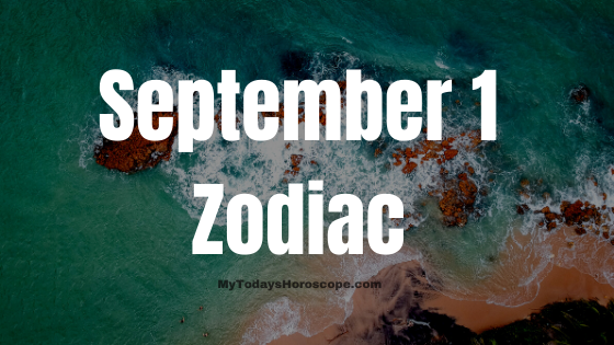 September 1 Virgo Zodiac Sign Star Sign Compatibility Birthday Horoscope
