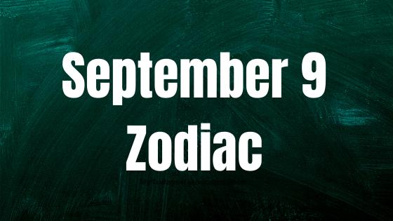 September 9 Virgo Zodiac Sign Star Sign Compatibility Birthday Horoscope