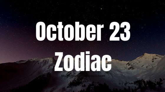 October 23 Libra Zodiac Sign Star Sign Compatibility Birthday Horoscope