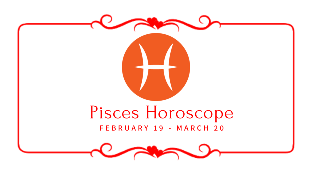 Pisces if today is your birthday