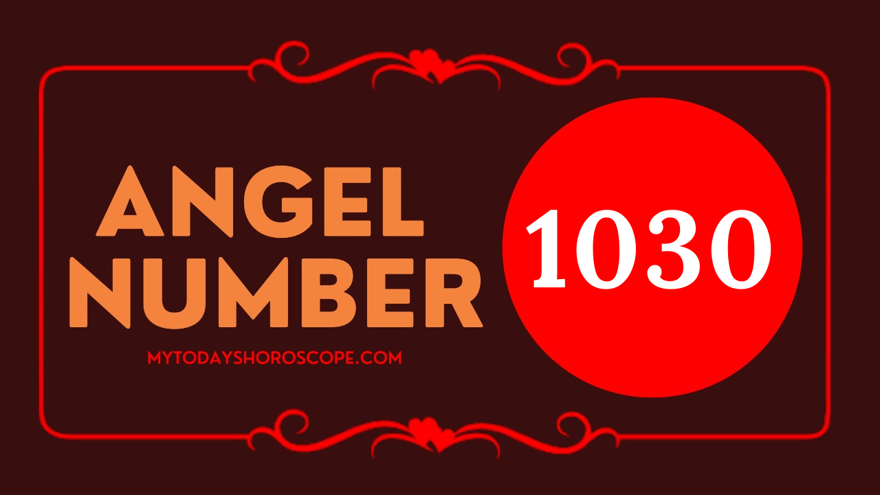 meaning-of-angel-number-of-1030-love-please-accept-the-guidance-from-god-and-the-ascended-master-in-a-positive-way-and-be-optimistic