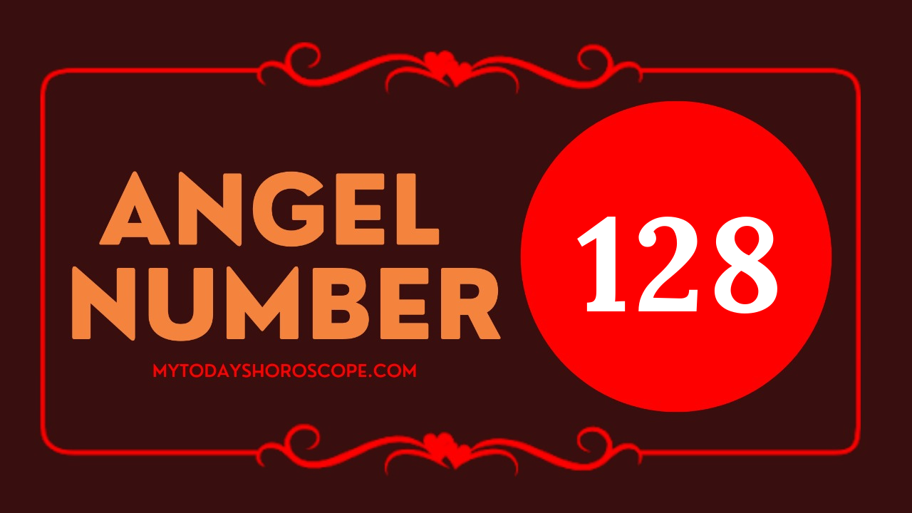 meaning-of-the-angel-number-of-128-romance-your-thoughts-are-directly-reflected-richness-is-flowing-to-you