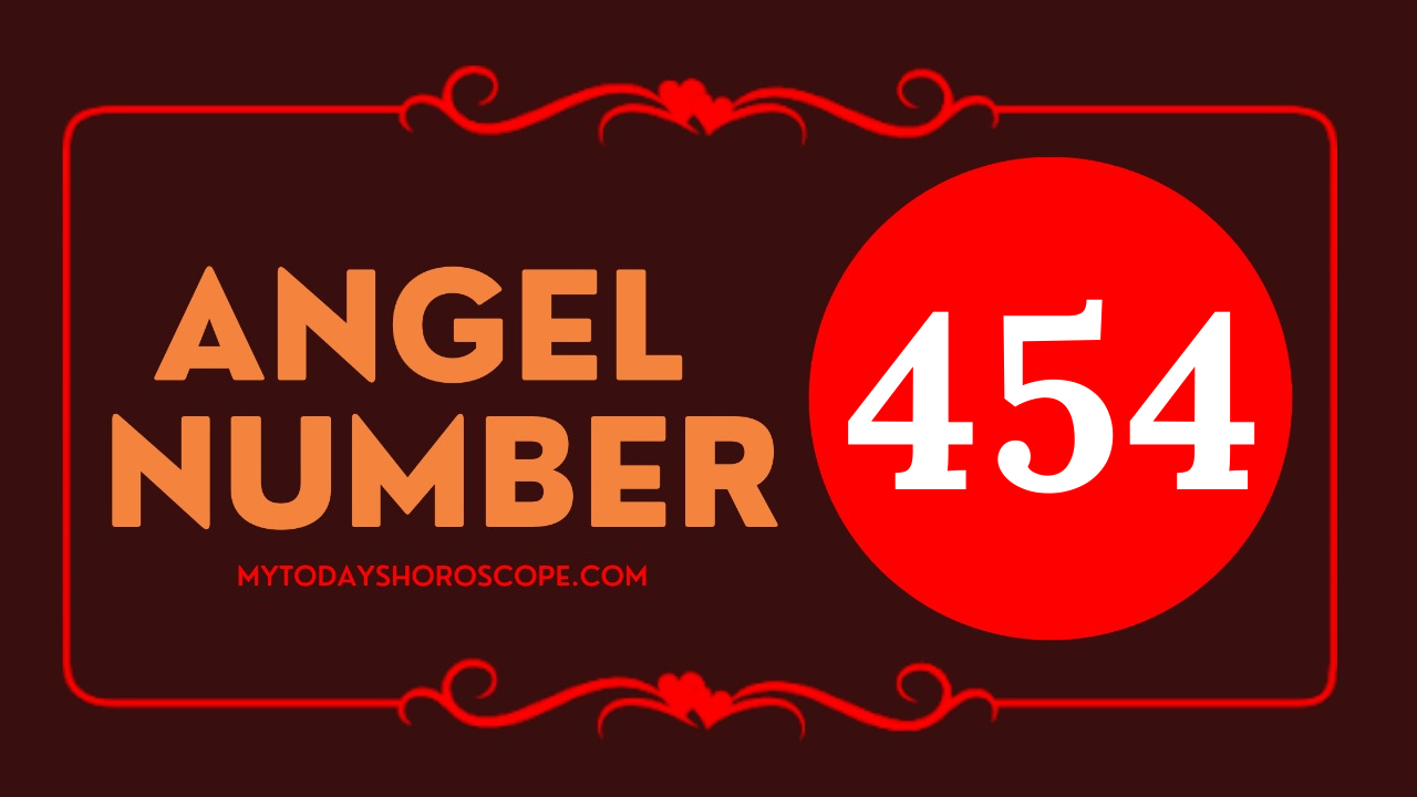 the-meaning-of-the-angel-number-of-454-is-the-angel-tells-us-to-take-a-positive-and-optimistic-view-during-the-change