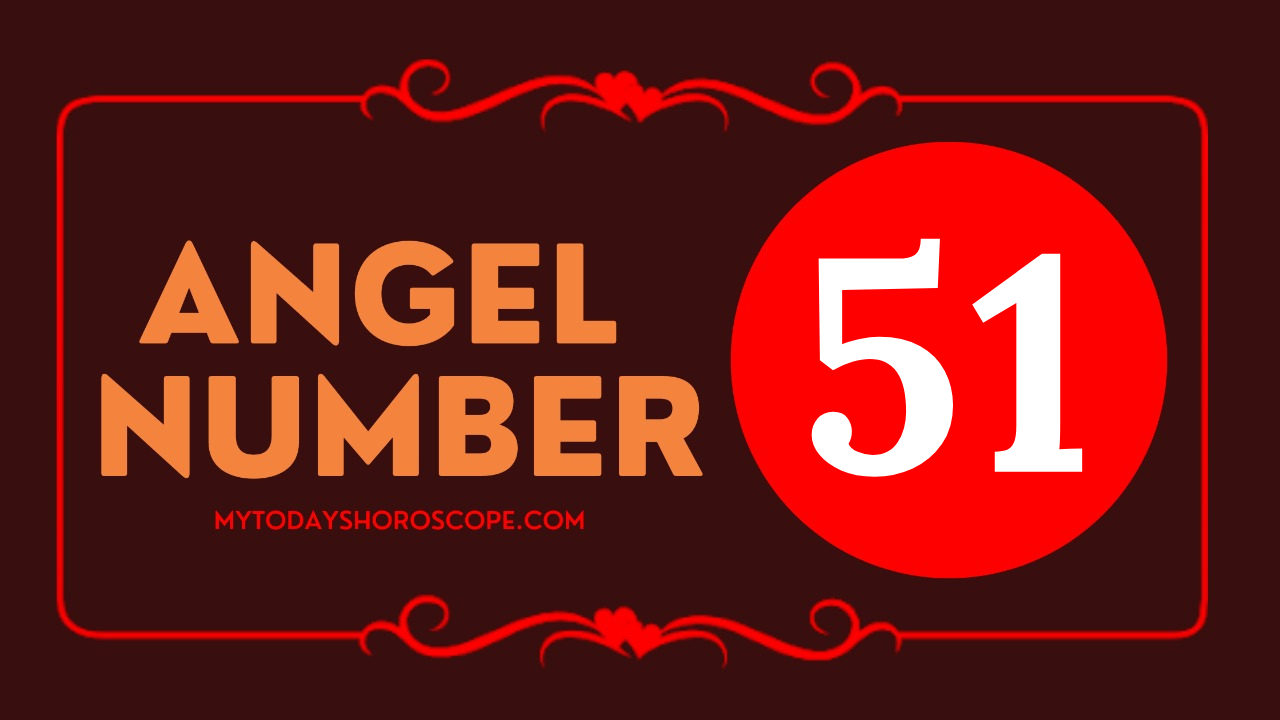 meaning-of-the-angel-number-of-51-romance-please-be-positive-only-by-looking-at-the-positive-results