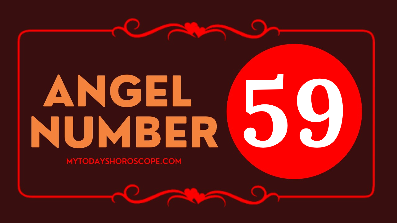 meaning-of-the-angel-number-of-59-romance-begin-to-clearly-see-the-direction-to-go-life-will-be-stable