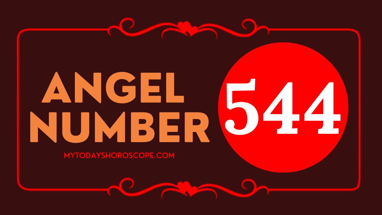 544-meaning-of-angel-number-love-a-lot-of-angels-are-telling-that-important-changes-are-prioritized