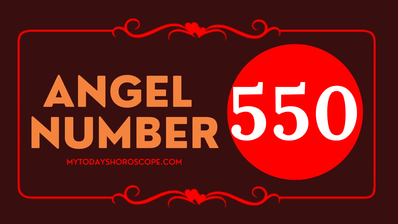 meaning-of-the-angel-number-of-550-romance-you-will-be-guided-to-heaven-and-experience-a-great-change