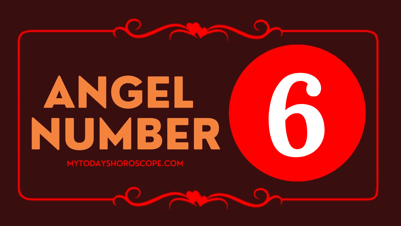 angel-number-meaning-6-personality-mission-love-beware-of-anxiety-about-your-property-and-balance-it-with-your-consciousness-and-thoughts