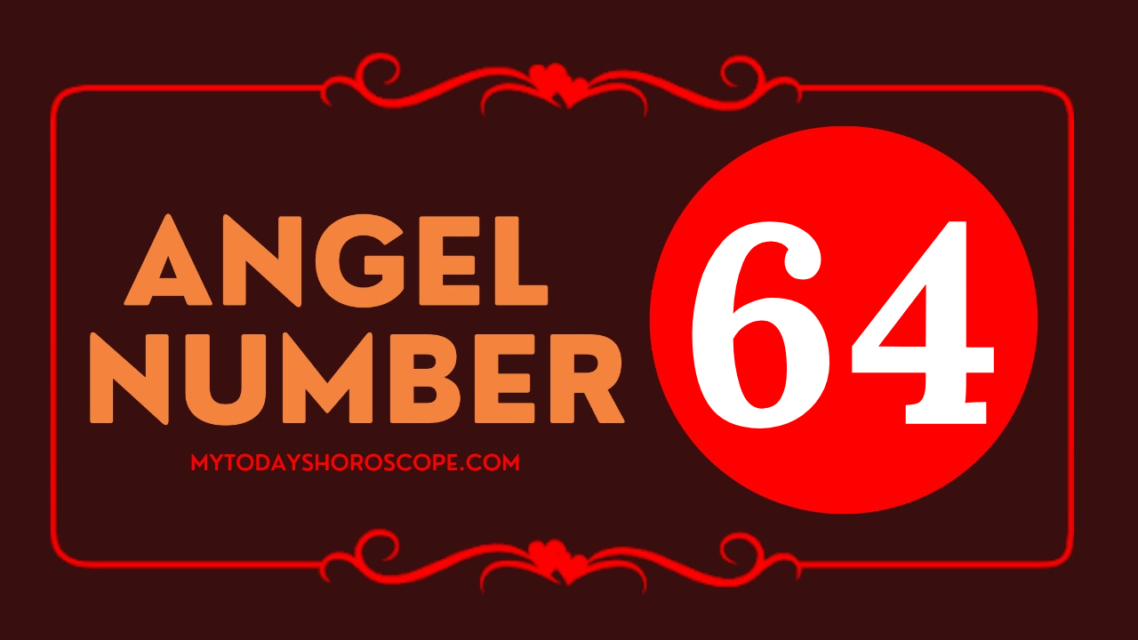 meaning-of-the-angel-number-of-64-romance-in-your-life-heaven-and-the-angels-provide-physical-support