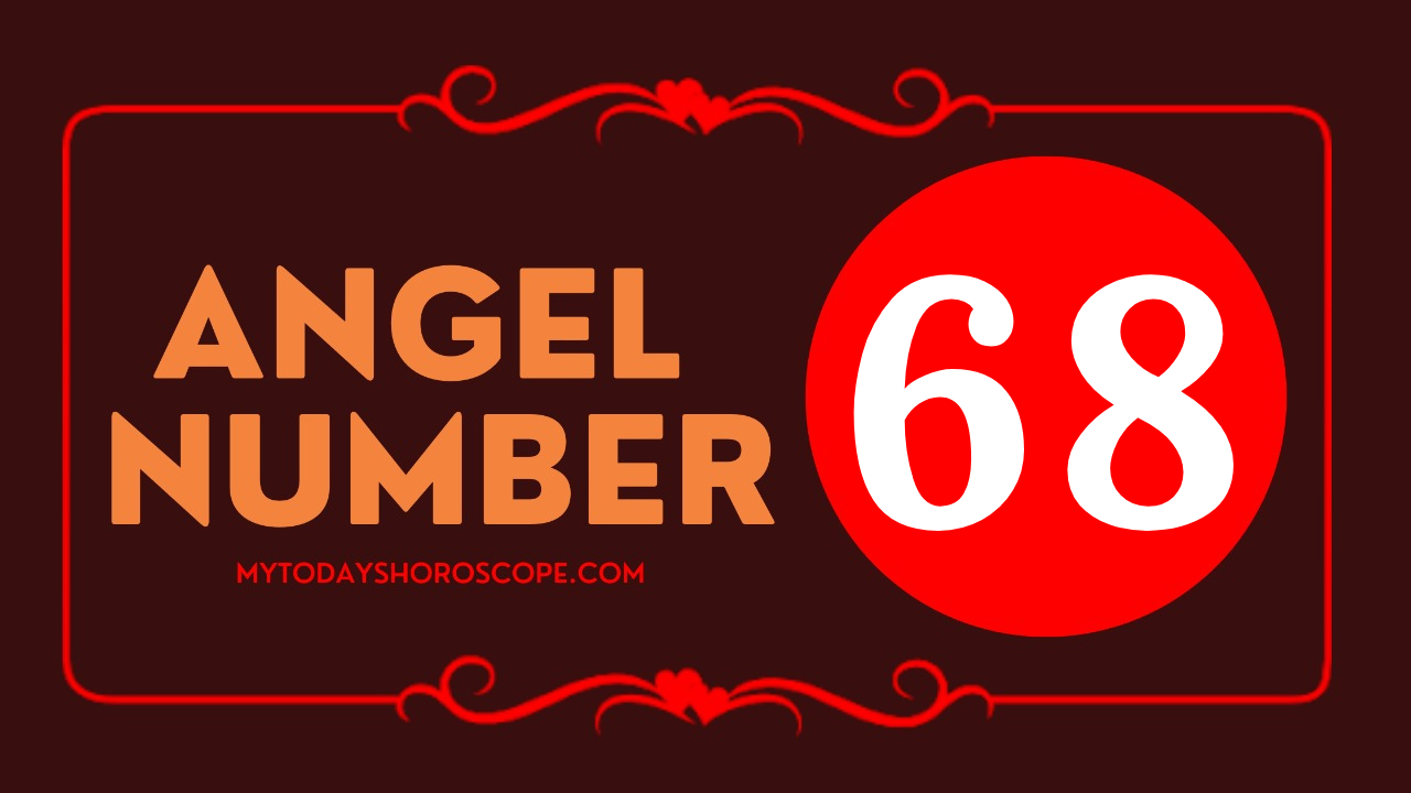 meaning-of-angel-number-68-love-you-have-realized-richness