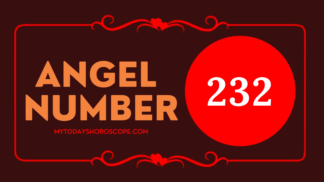 the-meaning-of-the-angel-number-of-232-is-can-solve-the-problem