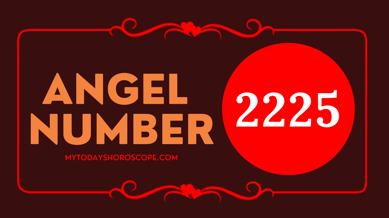 meaning-of-angel-number-of-2225-romance-in-your-changes-if-you-have-a-belief-in-mind-everything-will-work