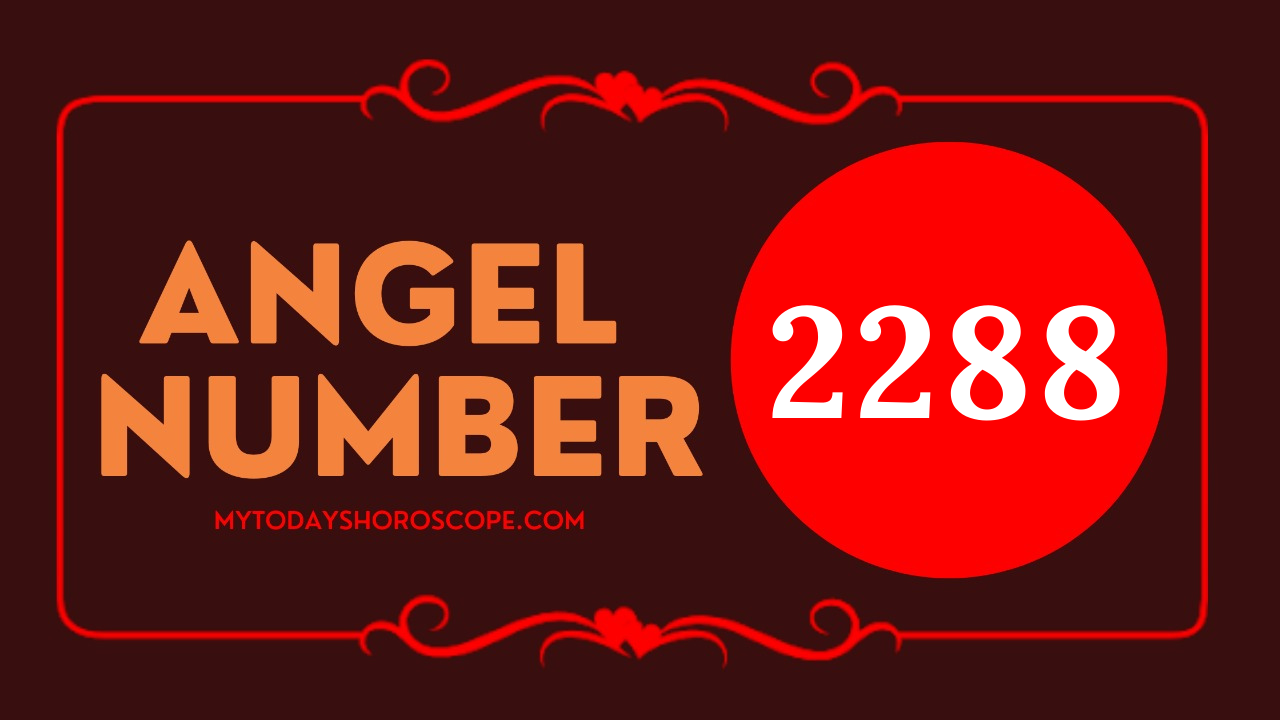 meaning-of-angel-number-of-2288-romance-lets-listen-to-the-guidance-of-the-angels