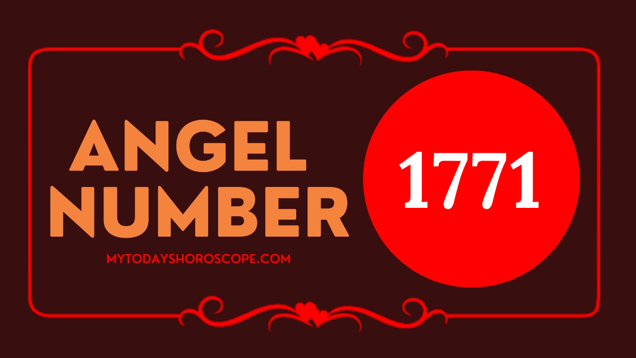 meaning-of-angel-number-of-1771-love-a-positive-prayer-and-spiritual-work-lead-to-the-right-person