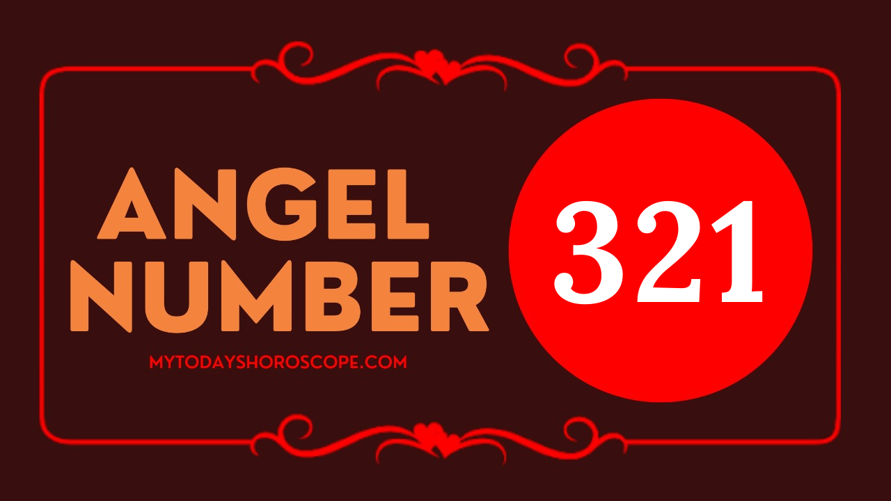 meaning-of-angel-number-of-321-love-believe-in-god-and-keep-thinking-full-of-love