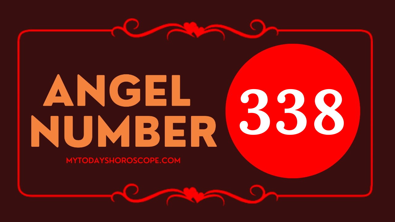 338-meaning-of-the-angel-number-romance-enjoy-the-results-of-your-spiritual-efforts-and-work