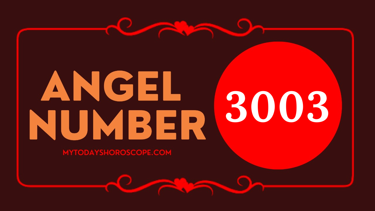 meaning-of-angel-number-of-3003-love-god-and-ascended-master-fully-support-you