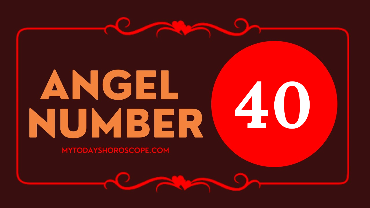 meaning-of-angel-number-of-40-love-god-and-angel-are-by-my-side