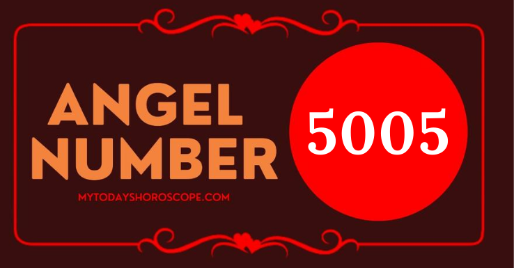 Meaning of Angel Number 5005 - My Today's Horoscope