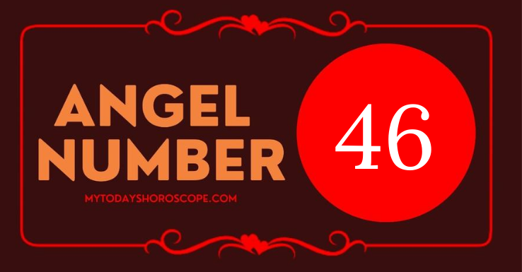 46-meaning-of-angel-number-love-angel-will-give-you-what-you-need-to-help-you-and-your-loved-ones