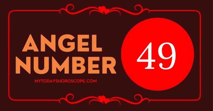 the-meaning-of-49s-angel-number-is-the-angels-are-encouraging-us-to-undertake-a-holy-mission