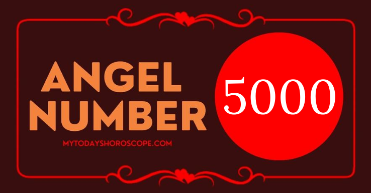 meaning-of-the-angel-number-5000