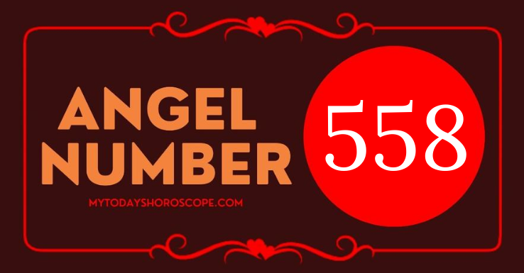 the-meaning-of-the-angel-number-558
