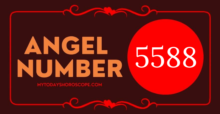 meaning-of-the-angel-number-5588