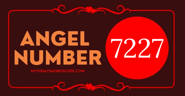 meaning-of-the-angel-number-7227