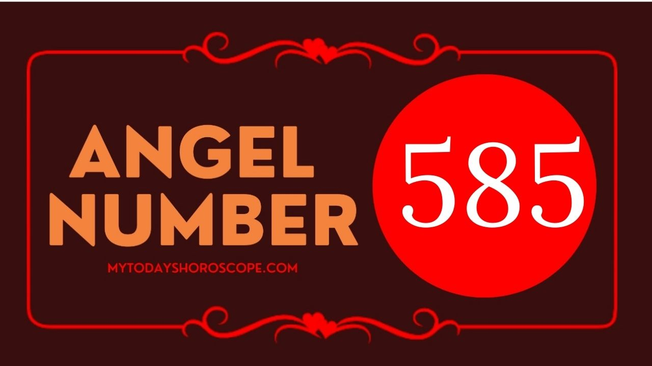 angel-number-585-meaning-for-love-twin-flame-reunion-and-luck