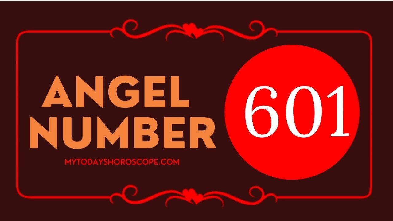 angel-number-601-meaning-for-love-twin-flame-reunion-and-luck