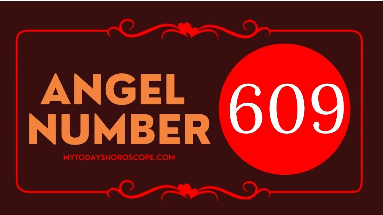 angel-number-609-meaning-for-love-twin-flame-reunion-and-luck