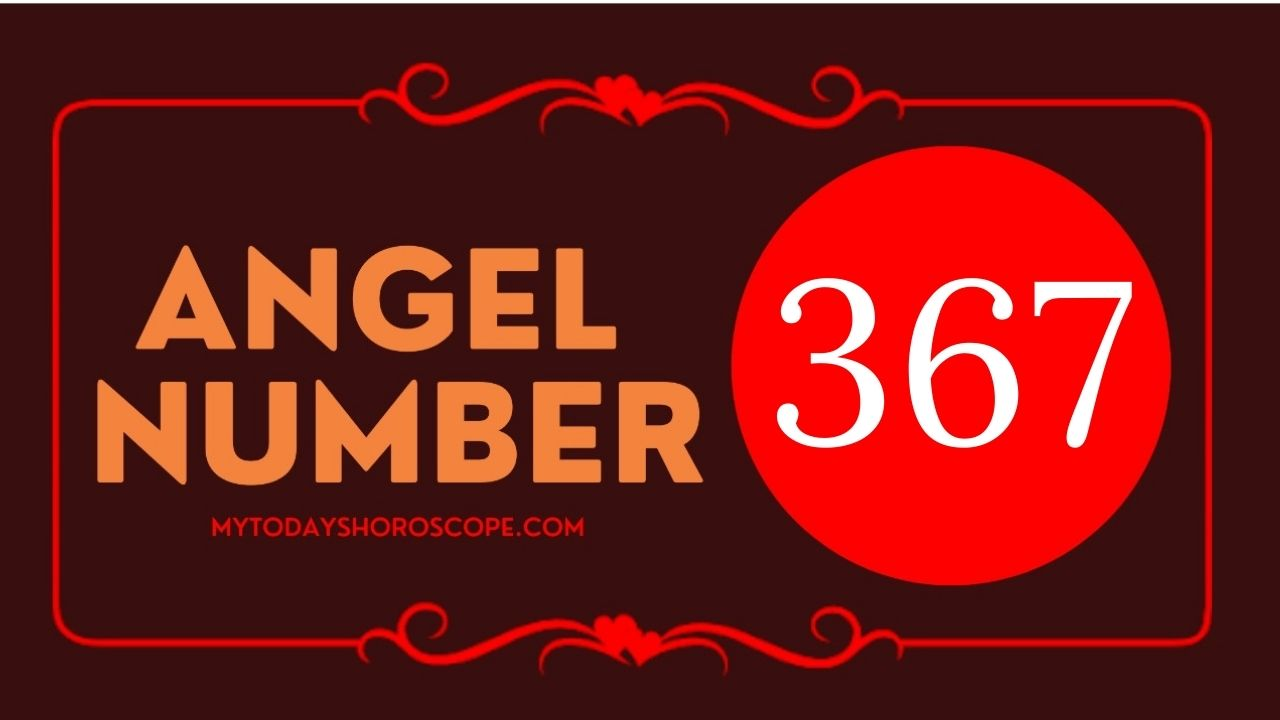 angel-number-367-meaning-for-love-twin-flame-reunion-and-luck