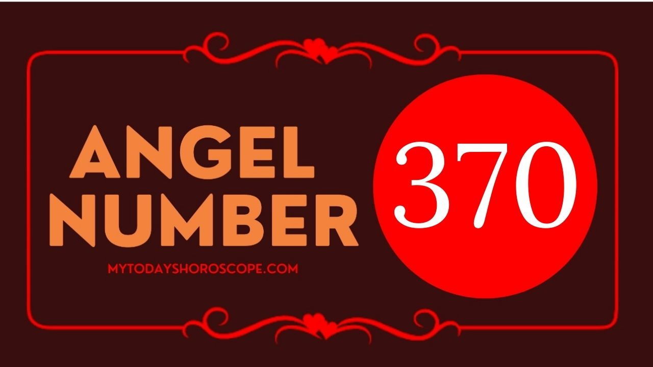 angel-number-370-meaning-for-love-twin-flame-reunion-and-luck