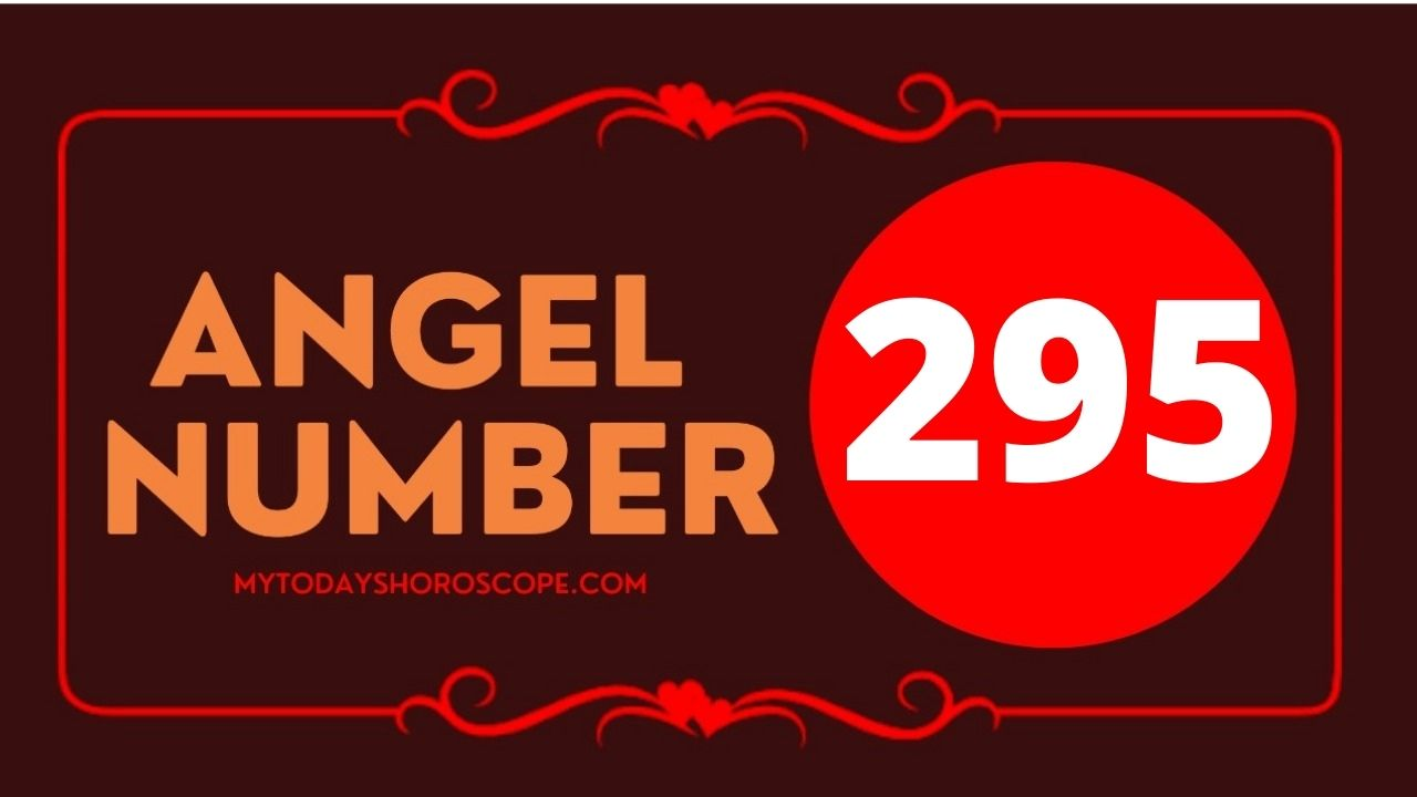 295-angel-number-twin-flame-reunion-love-meaning-and-luck